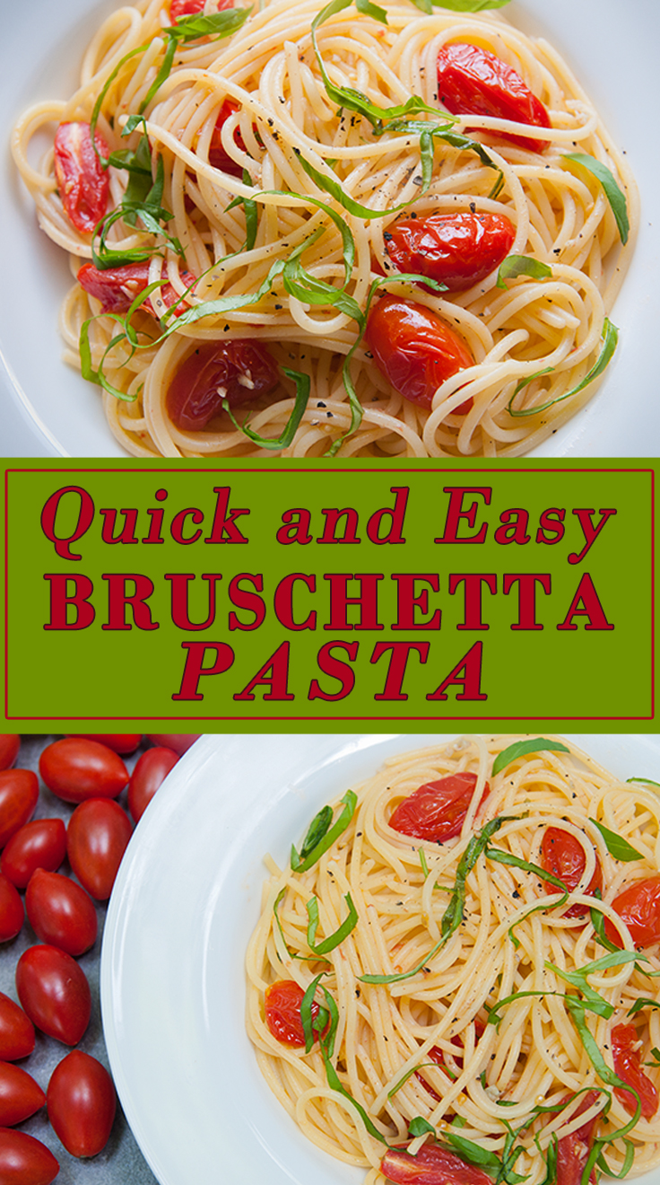 Quick and Easy Bruschetta Pasta