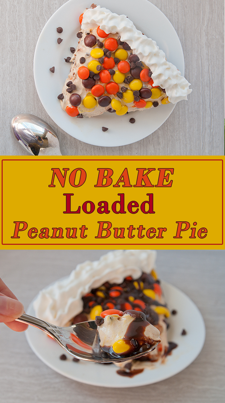 No Bake Loaded Peanut Butter Pie