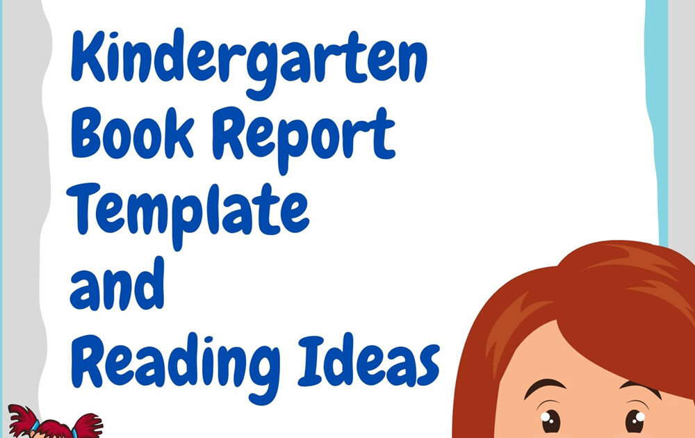 "A graphic showing a girl reading on a stack of books and another one reading that says ""kindergarten book report template and reading ideas"""